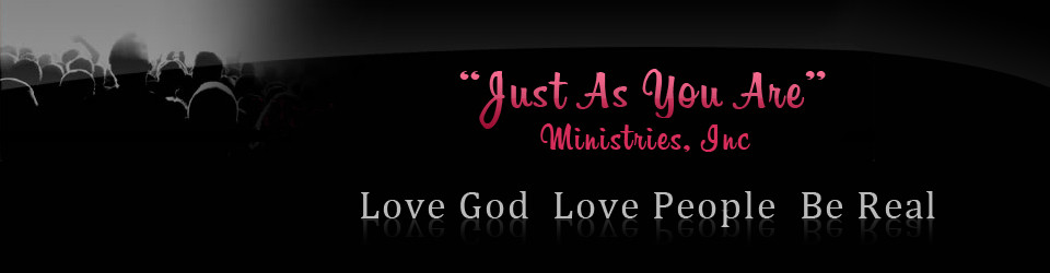 Just As You Are Ministries, Inc.